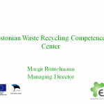 Estonian Waste Recycling Competence Center